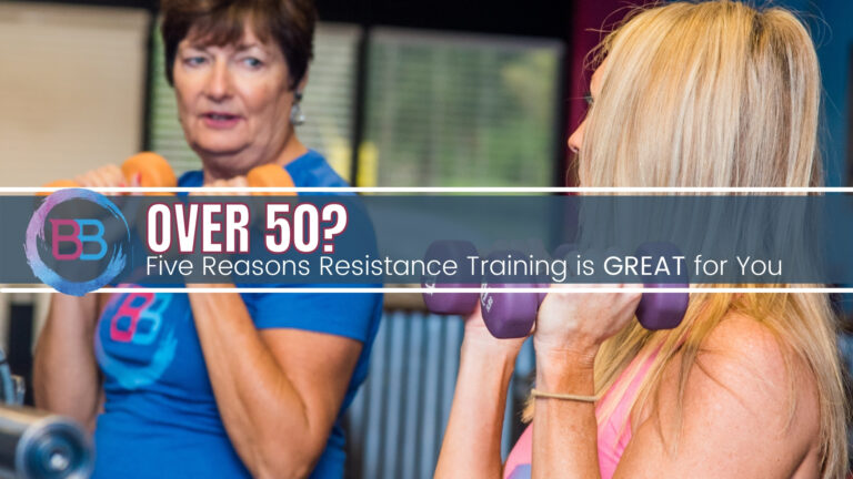 Over 50? Five Reasons Resistance Training is GREAT for You!